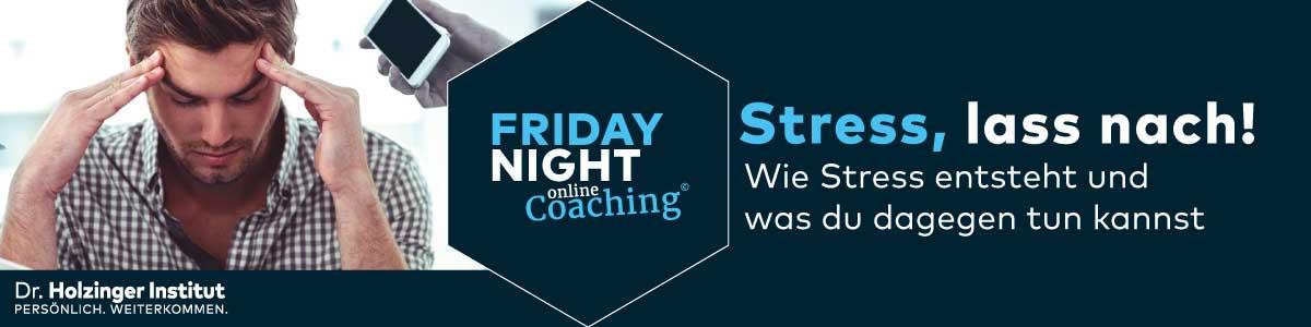 Friday Night Coaching - Stress lass nach
