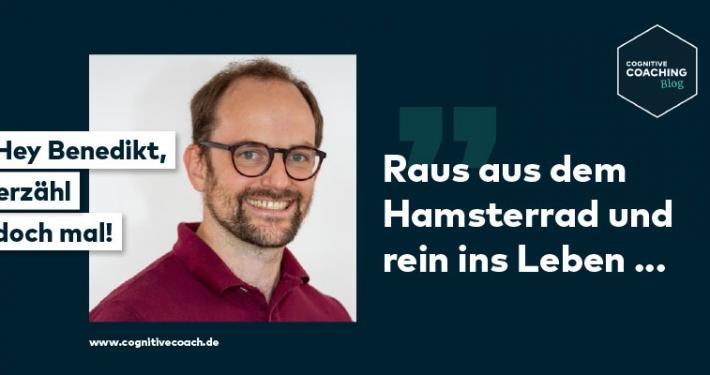 Benedikt: Raus aus dem Hamsterrad und rein ins Leben